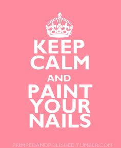 Keep calm and paint your nails!