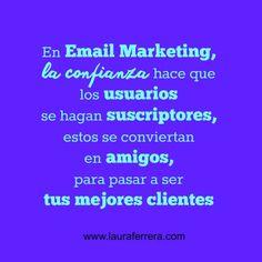 En #EmailMarketing la confianza hace que los usuarios se hagan suscriptores, estos se conviertan en amigos, para pasar a ser tus mejores clientes #marketing #emprendedores