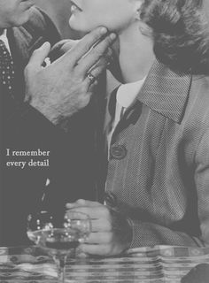 """I remember every detail."" from ""Casablanca"""