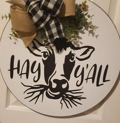 Farmhouse Cow door hanger, round Hay Ya'll Cow sign, Round door hanger,cow sign,Hay ya'll door hanger by CountryBumpkinDoors on Etsy Best Picture For wooden doors colors For Your Taste You are looking Wooden Door Signs, Front Door Signs, Wooden Door Hangers, Porch Signs, Front Door Decor, Wooden Doors, Round Door, Diy Signs, My New Room