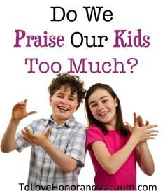 Can You Praise Kids Too Much? Maybe the self-esteem movement has gone too far. Let's get back to raising optimistic, motivated kids with good character. #parenting