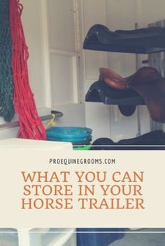 Use your horse trailer for storage! How to use your horse trailer as storage for your horse's seasonal supplies, like blankets! Also, what you should not store in your horse's trailer. Horse Trailer Organization, Tack Room Organization, Trailer Storage, Organization Ideas, Horse Training Tips, Horse Tips, Barrel Racing Tips, Horse Grooming, Barrel Horse
