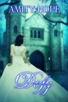 Musings of the Book-a-holic Fairies, Inc.: BOOK BLITZ: DEFY by AMITY HOPE + GIVEAWAY
