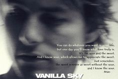 The Sweet & The Sour from Vanilla Sky Tv Show Quotes, Movie Quotes, Life Quotes, Vanilla Sky Quotes, Incredible Film, Important Quotes, Say That Again, Movie Lines, Sweet Quotes