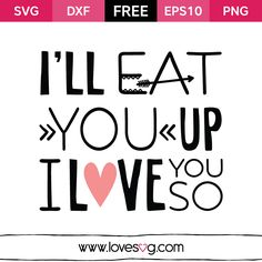 I'll eat you up I Love you so - Free SVG cut files - Cute Baby quote