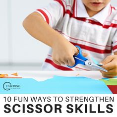 10 Awesome Activities to Strengthen Scissor Skills