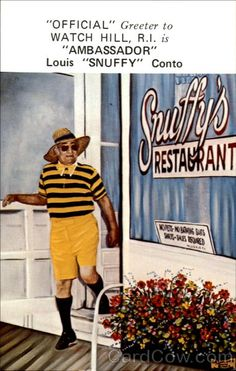 Snuffy, the official greeter to Watch Hill, RI!!  (He was one of my first employers.  I kid you not.  Once I told him I had candy striper (not stripper) experience @ the local hospital he gave me a shot @ waitressing the counter.  The rest is history! :) Ah, the 80's!
