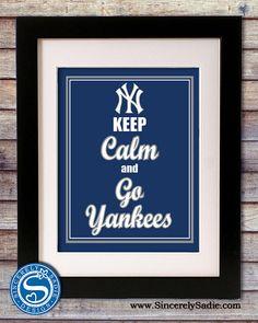New York Yankees Keep Calm and Go Yankees Print