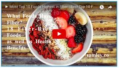 What Foods Have Fiber? 18 Fiber-Rich Foods as well as Health Benefits | SAMLEY.CO