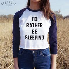 I'd Rather Be Sleeping Raglan Crop Top Shirt Fashion Tee Tumblr Ootd... ($20) ❤ liked on Polyvore featuring tops, t-shirts, black, women's clothing, crop top, black tee, crop t shirt, raglan tee and raglan sleeve shirts