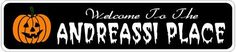 ANDREASSI PLACE Lastname Halloween Sign - Welcome to Scary Decor, Autumn, Aluminum - 4 x 18 Inches by The Lizton Sign Shop. $12.99. Rounded Corners. 4 x 18 Inches. Predrillied for Hanging. Aluminum Brand New Sign. Great Gift Idea. ANDREASSI PLACE Lastname Halloween Sign - Welcome to Scary Decor, Autumn, Aluminum 4 x 18 Inches - Aluminum personalized brand new sign for your Autumn and Halloween Decor. Made of aluminum and high quality lettering and graphics. Made to las...