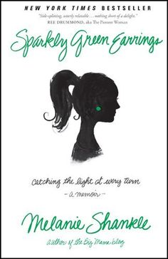Sparkly Green Earrings: Catching the Light at Every Turn by Melanie Shankle, http://www.amazon.com/dp/1414371713/ref=cm_sw_r_pi_dp_bxmjtb12TKAVC