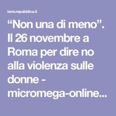 """""""Non una di meno"""". Il 26 novembre a Roma per dire no alla violenza sulle donne - micromega-online - micromega"""