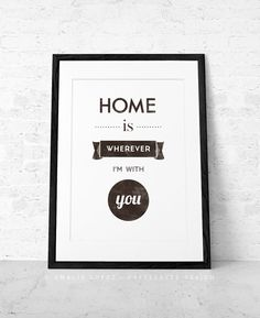 Home is whenever Im with you. Quote print. by CaffeLatteDesign, $15.00