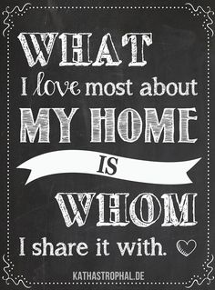 What I Love Most About My Home Is Whom I Share It With {Free Printable}
