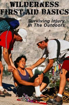 Wilderness First Aid Basics: Surviving Injury In The Outdoors http://www.beyondthetent.com/wilderness-first-aid-basics-surviving-injury-in-the-outdoors/?utm_campaign=coschedule&utm_source=pinterest&utm_medium=Beyond%20the%20Tent&utm_content=Wilderness%20First%20Aid%20Basics%3A%20Surviving%20Injury%20In%20The%20Outdoors
