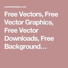 Free Vectors, Free Vector Graphics, Free Vector Downloads, Free Background… Vector Free Download, Free Vector Graphics, Free Image Sites, Free Background Images, Free Images, Vectors, Free Vector Downloads