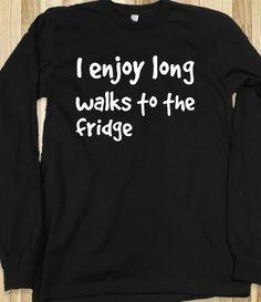 Long walks to the fridge