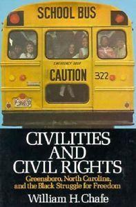 Civilities and Civil Rights : Greensboro, North Carolina, and the Black...