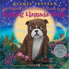 Magicas y Misteriosas Aventuras de una Bulldog Llamada Noelle, Las (Spanish Edition) by Gloria Estefan