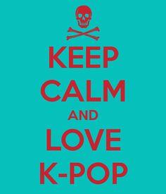 Keep calm and love kpop