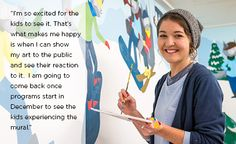 """""""I'm so excited for the kids to see it. That's what makes me happy is when I can show my art to the public and see their reaction to it.  I am going to come back once programs start in December to see the kids experiencing the mural."""""""