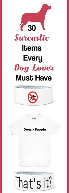 30 Sarcastic Items Every Dog Lover Must Have