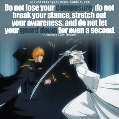 Bleach quote (Ulquiorra) - Do not let your guard down for even a second.