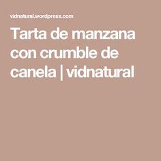 Tarta de manzana con crumble de canela | vidnatural
