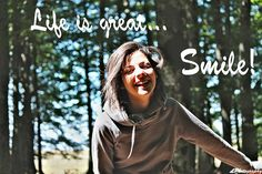 Life is great... Smile!