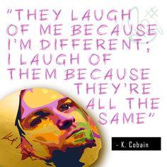 """They laugh of me because i'm different; i laugh of them because they're all the same"" - Kurt Cobain ""Ridono di me perché sono diverso. Rido di loro perché sono tutti uguali"" #quotes #cobain #kurtcobain #beyourself #allthesame #dog #music #imdifferent"