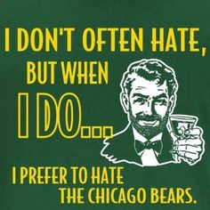 The Packer fans are nice.. But sometimes we gotta hate the bears..