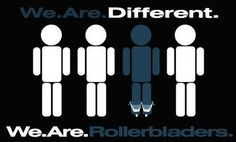 Rollerblader ... and proud of it!