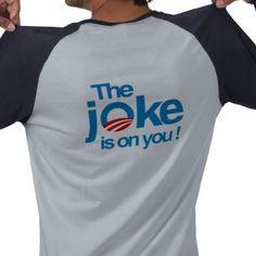 The Joke is on you Tshirts