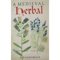 """A Medieval Herbal Facsimile. """"The magnificent herbal reproduced here in full for the first time is one of the most precious documents in the collections of The British Library. Written in Italy around Ad 1300, it is particularly significant as it probably the original manuscript of the Tractatus de Herbis, a type of medieval herbal which was to become one of the most influential texts on medicinal plants between the 14th and 16th centuries."""" 