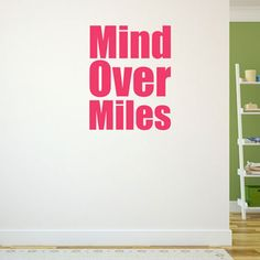 Mind Over Miles Removable Wall Decal | Running Decals | Running Stickers
