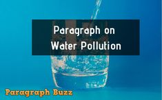 Paragraph on Water Pollution This is a short and simple Paragraph on Water Pollution in 200 and 150 words for all class students. You can learn this paragraph easily. 9 And 10, The 100, Water Pollution, Paragraph, Drinking Water, Students, Writing, Learning, Words