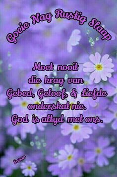 Afrikaanse Quotes, Goeie Nag, Goeie More, Night Quotes, Quotes Quotes, Morning Greeting, Quotes About God, Trust God, Amazing Paintings
