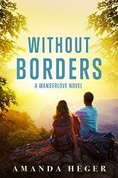 WITHOUT BORDERS By Amanda Heger 4 Stars What a lovely book. Without Borders takes the reader deep into the rain forest of Nicaragua, where old prejudices are challenged and eyes are opened. We meet…