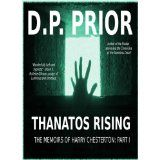 Thanatos Rising (The Memoirs of Harry Chesterton) (Kindle Edition)By D.P. Prior