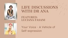 Life Discussions with Dr Ana - Featured Luciana Fasani: Your Voice - A V... Dealing With Guilt, Indigo Children, Online Coaching, Your Voice, Emotional Intelligence, Personal Development, Self, Social Media, Words