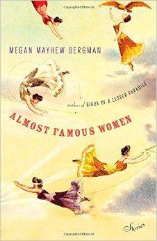 Almost Famous Women by Megan Mayhew Berman: The Best Books By Women in 2015