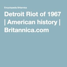Detroit Riot of 1967 | American history | Britannica.com
