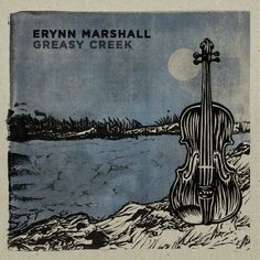 Greasy Creek by ERYNN MARSHALL (Ditty Ville) [Spotify URL: ] [Release Date: ] [] Description: stringband duo
