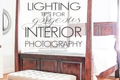 10 photography lighting tips. Learn how to take gorgeous interior photographs with these detailed instructions!