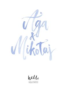 Aga&Mikołaj  by HELLO calligraphy .Małgosia Małecka.