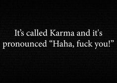 Karma and bitchy quotes