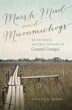(Green) Mud and Mummichogs: An Intimate History of Coastal Georgia (Paperback)