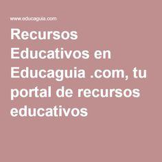 Recursos Educativos en Educaguia .com, tu portal de recursos educativos