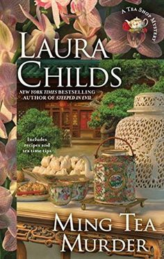 Ming Tea Murder. By Laura Childs. Call # MCN F CHI
